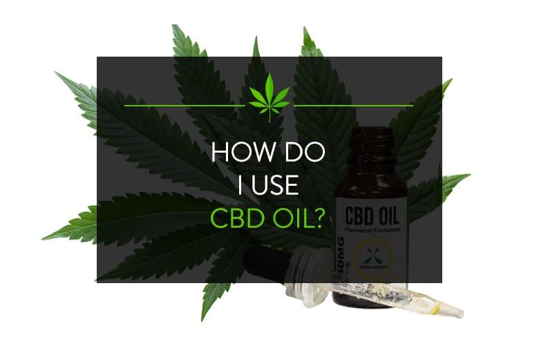 How do I use CBD Oil?