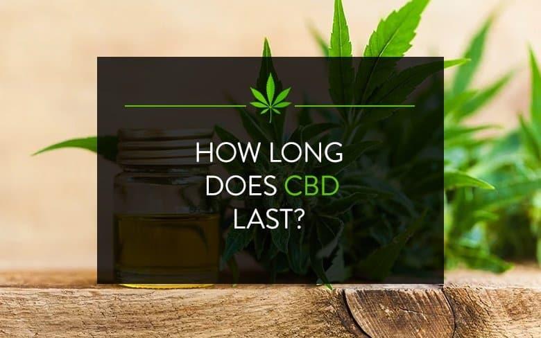 How long does CBD Last