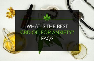 What Is the Best CBD Oil for Anxiety? FAQs