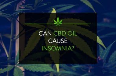 Can CBD Oil Cause Insomnia