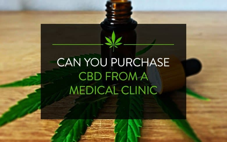 Can you purchase CBD from a medical clinic