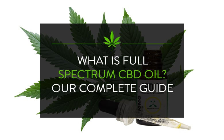 What Is Full Spectrum CBD Oil? Our Complete Guide