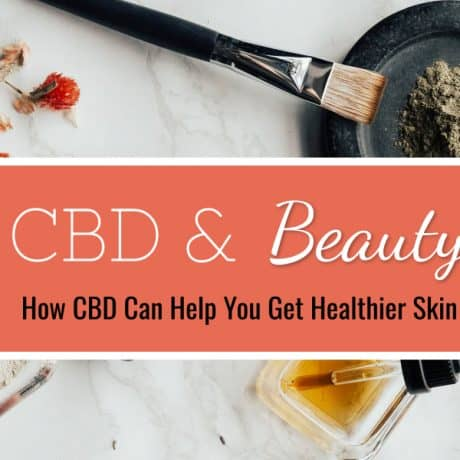CBD Beauty Products for Beauty Lovers: Do They Work?