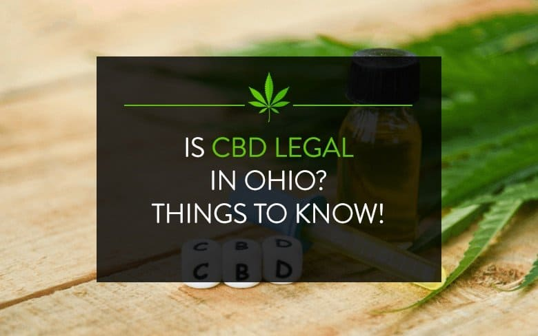 Is CBD Legal in Ohio? Things to Know!
