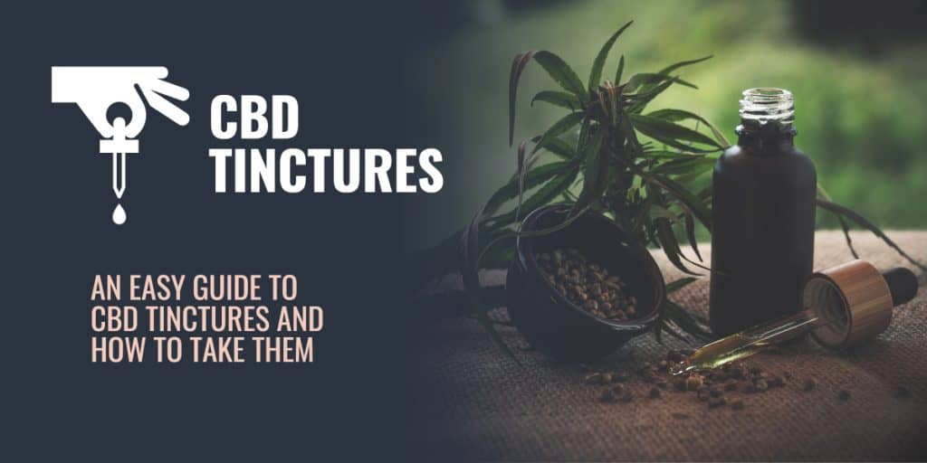 CBD Tinctures Guide: How to Take CBD Tincture