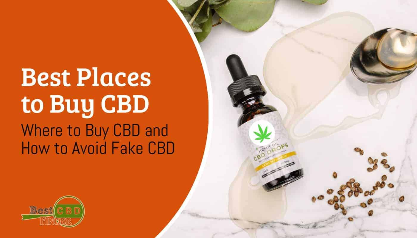 Where to Buy CBD: How to Avoid Fake CBD Oil