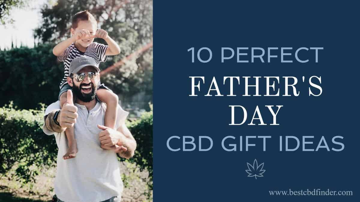 10 Perfect Father's Day CBD Gift Ideas