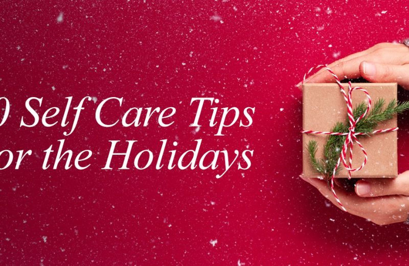 10 Best Self-Care Tips to Enjoy the Holiday Season